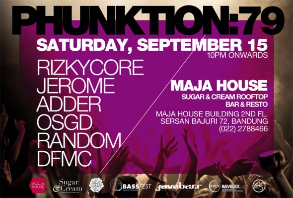 Saturday, 15/9/12 PHUNKTION:79 @ Maja House, Bandung
